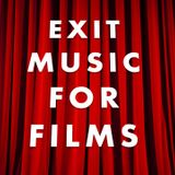 Exit Music For Films: Episode # 41 (August 05, 2013)