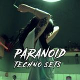 Paranoid Techno Sets