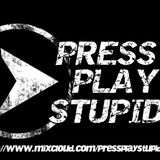 Press Play Stupid Radio - Episode 2 - 31/08/18