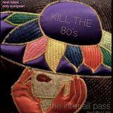 Kill the 80's Radio Show