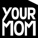 YourMomsAgency