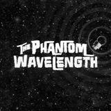 The Phantom Wavelength - Episode 6