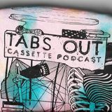 Tabs Out Cassette Podcast