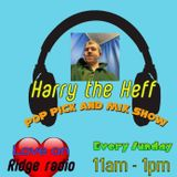 Harry The Heff on Ridge Radio