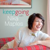Keep Going with Nika Maples