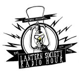 Lantern Society Radio Hour
