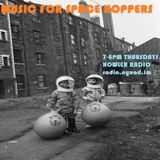 Music for Space Hoppers Radio Show with Bernie Arthur 020317