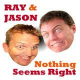 Ray & Jason Nothing Seems Righ