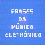Frases Da Música Eletrônica