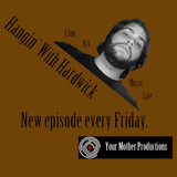 Hangin' With Hardwick Episode 2