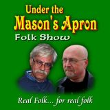 Under Masons Apron Folk Show