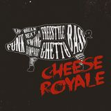 Cheese Royale