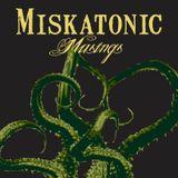 Miskatonic Musings