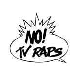 NO TV RAPS
