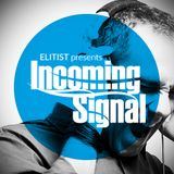 Elitist's Incoming Signal Show