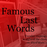Famous Last Words November 6th 2018