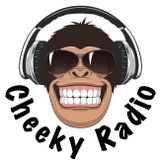 Cheeky Radio show 25th April