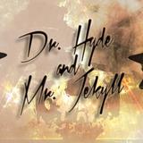 Dr. Hyde & Mr. Jekyll