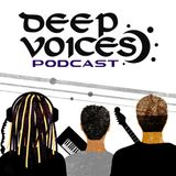 EP11 Official Deep Voices Podcast