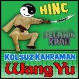 Kolsuz Kahraman Wang Yu
