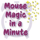 Mouse Magic in a Minute