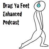 Drag Ya Feet Podcast 02: Crispy Cracklers (Mar 11)
