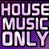 House Music Only presents
