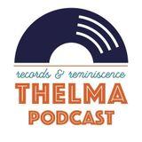 Thelma Podcasts