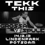 Grossa vs. Spule @ Tekk This Lindenpark Potsdam