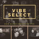 Vibe Select Radio Show BCN