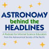 Astronomy Behind the Headlines