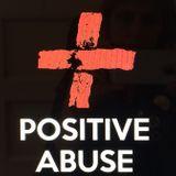Positive Abuse