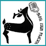 Ghost Fawn Podcast