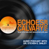 Echoes From Calvary with Steve