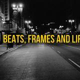 Beats, Frames & Life