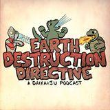 Earth Destruction Directive 64 - She's Got The Moves Like Jiger!