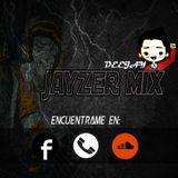 DeejaY Jayzer Mix