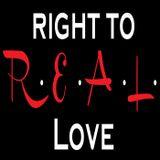 Right to R.E.A.L. Love: Advice