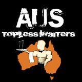 Aus Topless Waiters