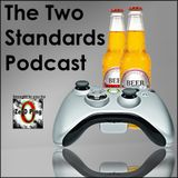 The Two Standards Podcast - A