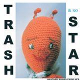 Trash And No Star