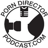Porn Director's Podcast » Porn