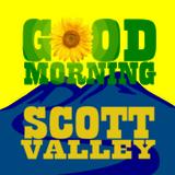 Good Morning Scott Valley