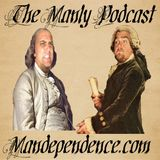 Manly Podcast – Best Movie Intro, Celebrity Baptism, & Founding Father Rap Battle