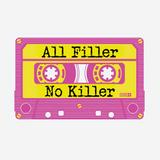 All Filler No Killer