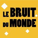 Le Bruit Du Monde