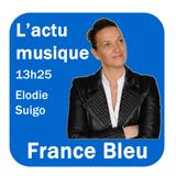L'actu musique France Bleu 11.12.2017