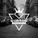 DJ Anh Dũng ✈ Fb: Dũng Dolce