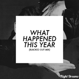 What Happened This Year (Blacked Out Year-End Mix)