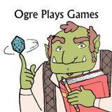 Ogre Plays Games